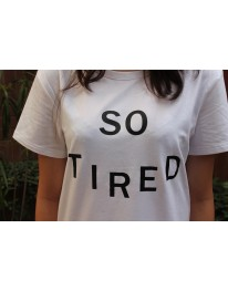 So Tired Teeshirt